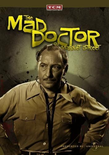 The Mad Doctor of Market Street Amazoncom The Mad Doctor of Market Street Lionel Atwill Claire