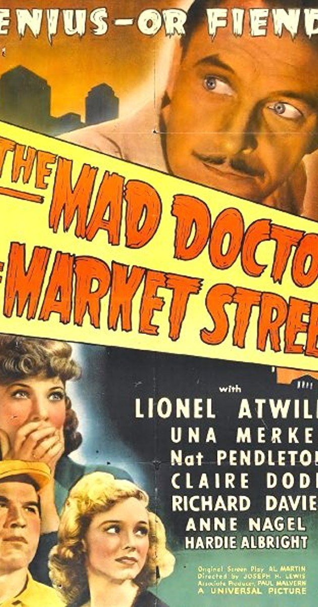 The Mad Doctor of Market Street The Mad Doctor of Market Street 1942 IMDb