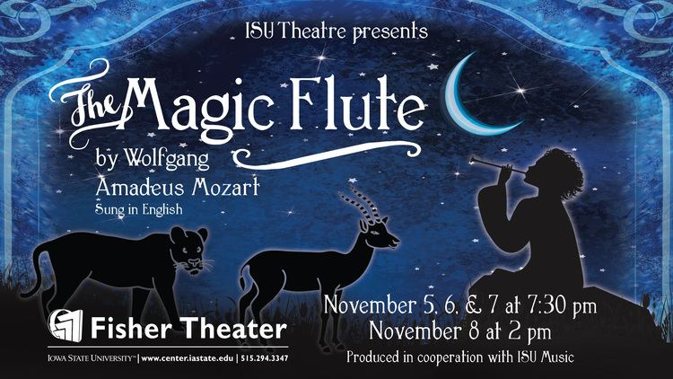 The Magic Flute The Magic Flute Iowa State University Theatre Production Theatre
