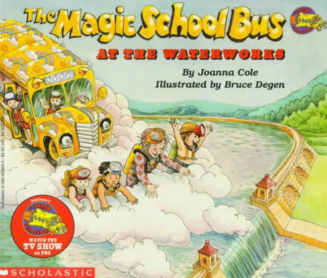 The Magic School Bus at the Waterworks t3gstaticcomimagesqtbnANd9GcRJwUo4kQ6c3w2Gs4