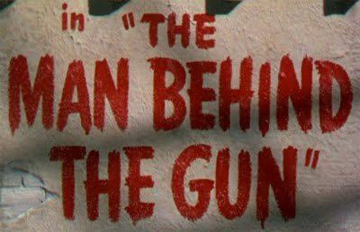 The Man Behind the Gun SPECTRE OF THE GUN The Man Behind the Gun 1953
