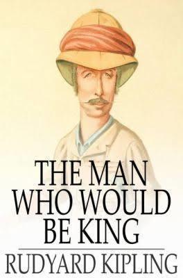 rudyard kipling the man who would be king