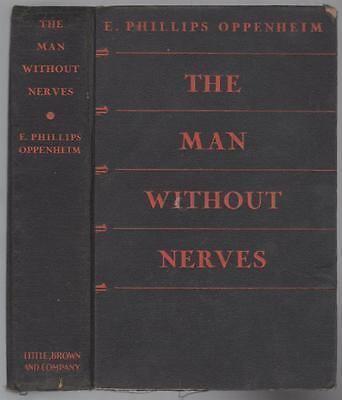 The Man Without Nerves The Man Without Nerves By E Phillips Oppenheim Whats it worth