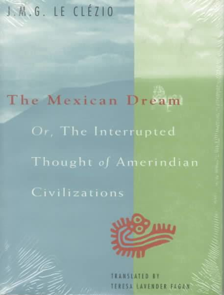 The Mexican Dream, or, The Interrupted Thought of Amerindian Civilizations t2gstaticcomimagesqtbnANd9GcSGkIbbGnkbOtRUjj
