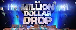 The Million Dollar Drop httpsuploadwikimediaorgwikipediaenthumba