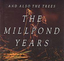 The Millpond Years httpsuploadwikimediaorgwikipediaenthumb2