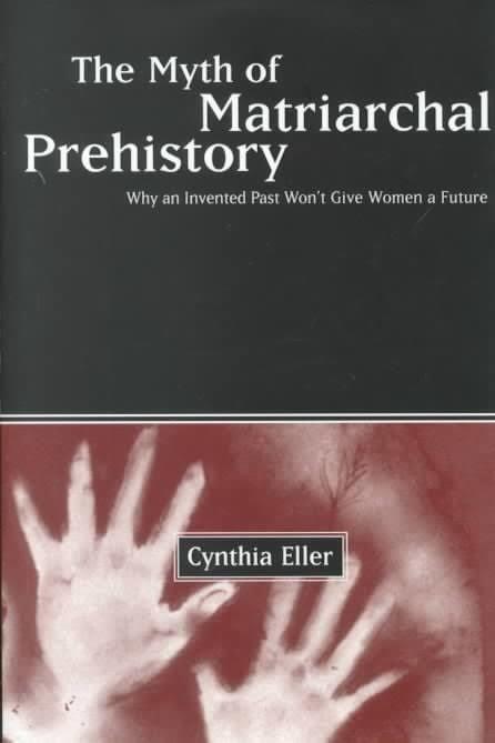 The Myth of Matriarchal Prehistory t3gstaticcomimagesqtbnANd9GcSrU6kIr7D7z55OtQ