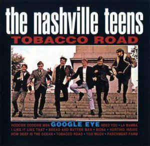 The Nashville Teens The Nashville Teens Tobacco Road CD Album at Discogs