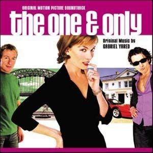 The One and Only (2002 film) One And Only The Soundtrack details SoundtrackCollectorcom