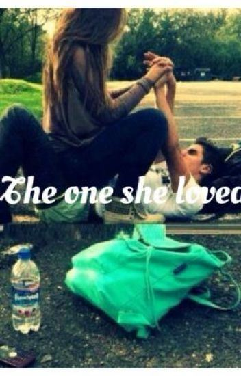 The One She Loved The One She Loved WonderWall Wattpad