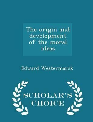 The Origin and Development of the Moral Ideas t2gstaticcomimagesqtbnANd9GcRum2bVxW9P5ErAZC