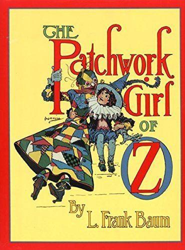 The Patchwork Girl of Oz The Patchwork Girl of Oz Books of Wonder L Frank Baum John R