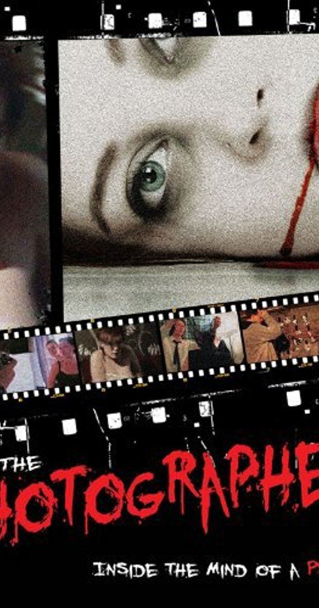 The Photographer (film) The Photographer Inside the Mind of a Psycho 2011 IMDb
