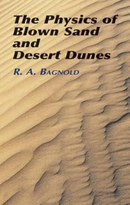 The Physics of Blown Sand and Desert Dunes t2gstaticcomimagesqtbnANd9GcTZ4BIXNFrNbDDe8S