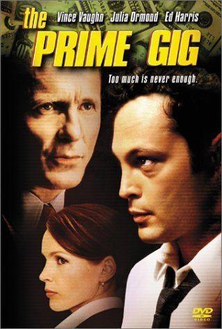 The Prime Gig Amazoncom The Prime Gig Vince Vaughn Julia Ormond Ed Harris