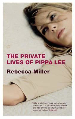 The Private Lives of Pippa Lee The Private Lives of Pippa Lee by Rebecca Miller