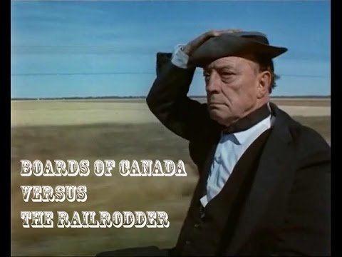 The Railrodder Boards of Canada versus The Railrodder YouTube
