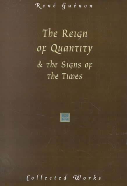 The Reign of Quantity and the Signs of the Times t3gstaticcomimagesqtbnANd9GcQmR627X1uiP9apTf