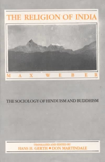 The Religion of India: The Sociology of Hinduism and Buddhism t0gstaticcomimagesqtbnANd9GcSEspxjSdmcBF0gAl