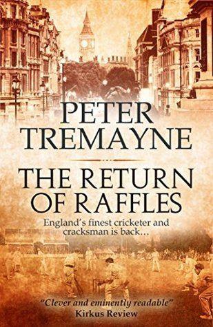 The Return of Raffles The Return of Raffles by Peter Tremayne