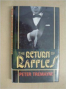 The Return of Raffles The Return of Raffles Peter Tremayne 9780727841407 Amazoncom Books