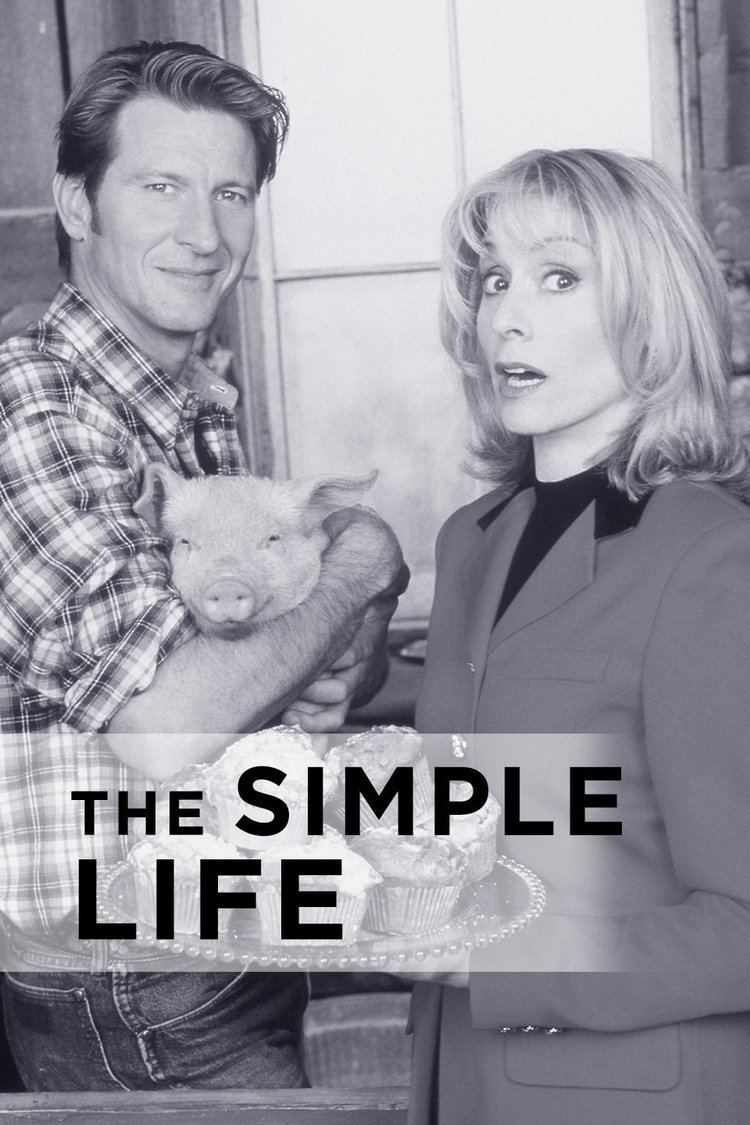 The Simple Life (1998 TV series) - Alchetron, the free