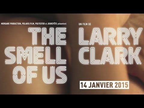 The Smell of Us The Smell of Us Larry Clark Bande annonce YouTube