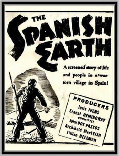 The Spanish Earth The SPANISH EARTH 1937 Ernest Hemingway Amazoncouk John Candy