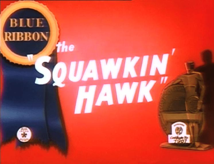 The Squawkin' Hawk Likely Looney Mostly Merrie 378 The Squawkin Hawk 1942