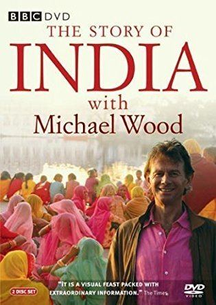 The Story of India The Story of India with Michael Wood Complete BBC Series DVD