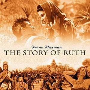 The Story of Ruth Story Of Ruth The Soundtrack details SoundtrackCollectorcom