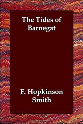 The Tides of Barnegat F Hopkinson Smith 9781847024893 Amazoncom