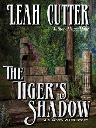 The Tigers Shadow Shadow Wars by Leah R Cutter