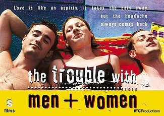 The Trouble with Men and Women The Trouble with Men and Women Wikipedia