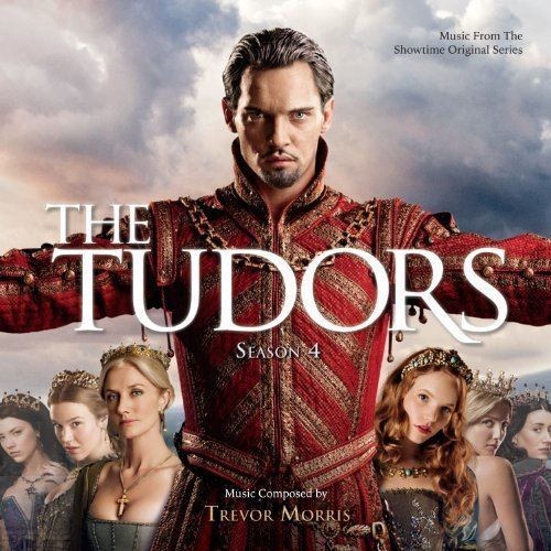 The Tudors Trevor Morris The Tudors Season 4 Amazoncom Music