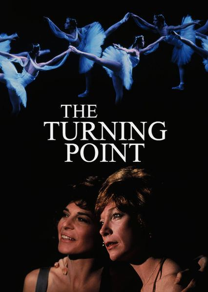 The Turning Point (1977 film) Is The Turning Point available to watch on Netflix in America