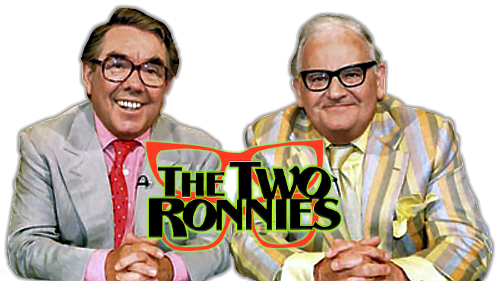 The Two Ronnies Classify British comedians The Two Ronnies