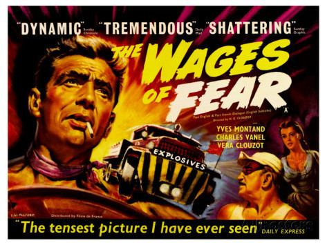 The Wages of Fear The Wages of Fear and The Existential Thriller Nick Yarborough