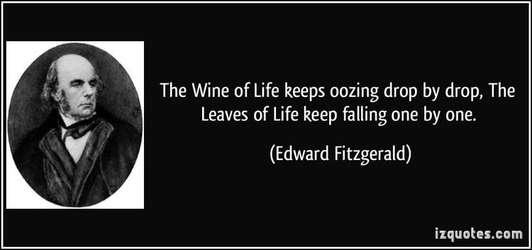 The Wine of Life The Wine of Life keeps oozing drop by drop The Leaves of Life keep