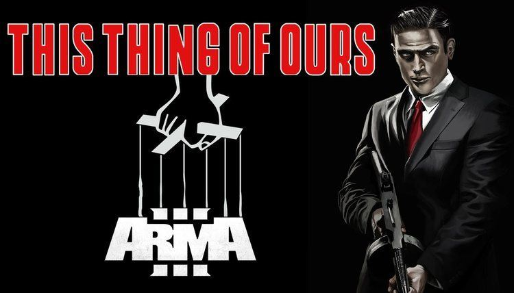 THIS THING OF OURS Arma 3 Mafia Roleplay YouTube