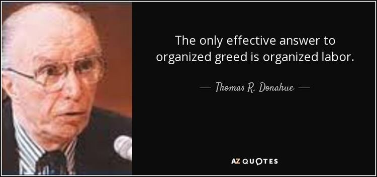 Thomas R. Donahue QUOTES BY THOMAS R DONAHUE AZ Quotes