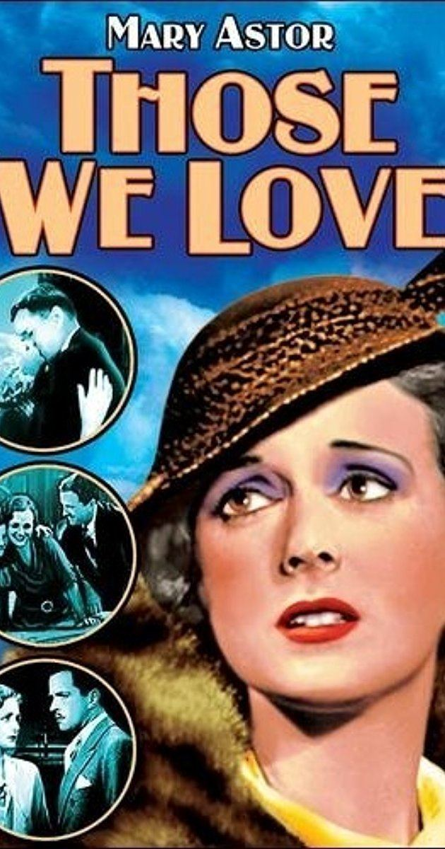 Those We Love 1932 IMDb