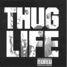 Thug Life: Volume 1 httpsuploadwikimediaorgwikipediaenthumb4