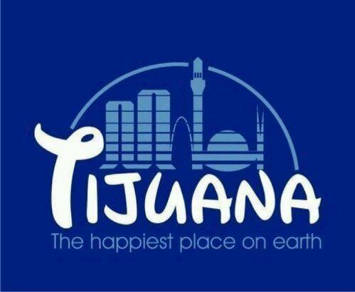Tijuana Makes Me Happy Tijuana Makes Me Happy Dont forget to be AWESOME Pinterest