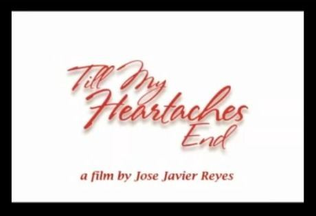 Till My Heartaches End Till My Heartaches End Movie Trailer KIMERALD Heartaches Images