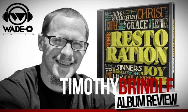 Timothy Brindle Timothy Brindle The Restoration Triumphant Comeback