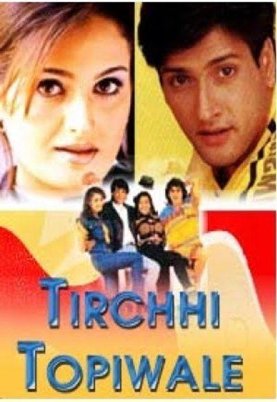 Tirchhi Topiwale 1998 Hindi Movie Watch Online