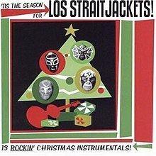 'Tis the Season for Los Straitjackets! httpsuploadwikimediaorgwikipediaenthumb1