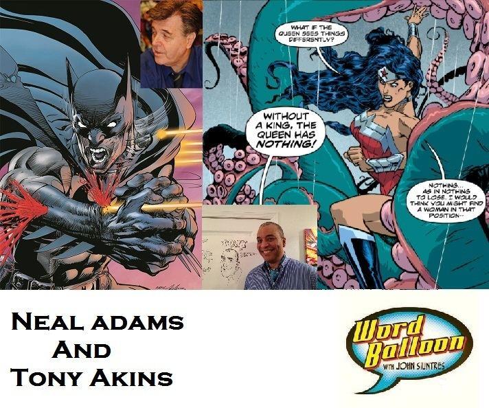 Tony Akins Word Balloon Podcast Neal Adams and Tony Akins