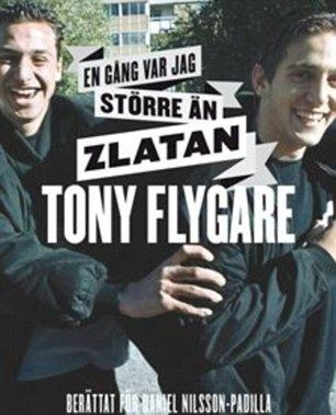 Tony Flygare news The story of how Zlatan Ibrahimovic snubbed his best friend in